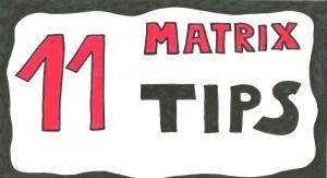 11 tips to survive matrix structures