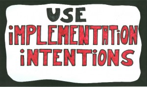 Implementation intentions - example, definition + show the strong effects of simple plans