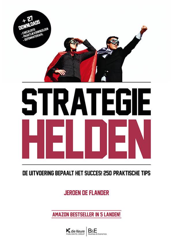 Kaft Strategiehelden van Jeroen De Flander, een boek over strategie-implementatie