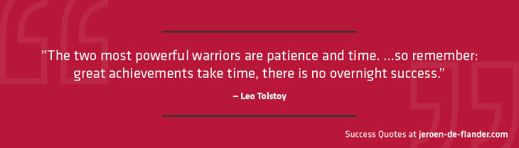 Success Quotes   The Two Most Powerful Warriors Are Patience And Time. U2026so  Remember