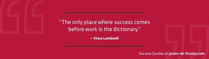 Success Quotes - The only place where success comes before work is the dictionary - Vince Lombardi
