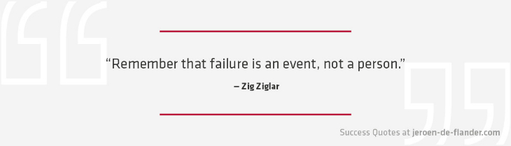Success Quotes - Remember that failure is an event, not a person. - Zig Ziglar