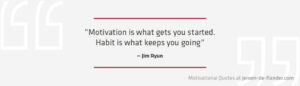"""Focus quotes : """"Motivation is what gets you started. Habit is what keeps you going."""" _Jim Ryun"""