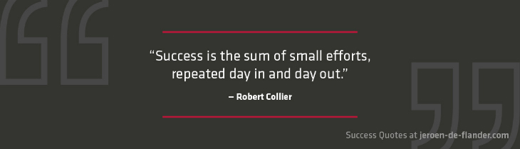 performance management cycle - image performance management quotes - Success is the sum of small efforts repeated day in day out - Robert Collier
