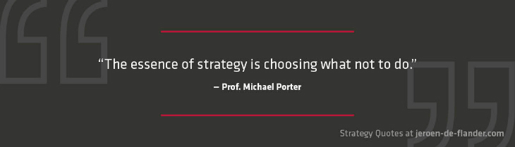 Strategist - skills: a great strategist knows when to say no - Michael Porter