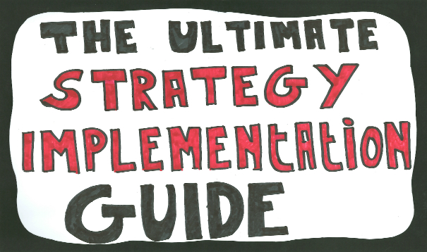 Strategy implementation process - how to improve your strategy implementation process (template, tips, examples, ...)